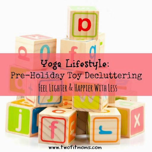 Yoga Lifestyle:  Pre-Holiday Toy Decluttering